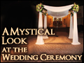 A Mystical Look at the Wedding Ceremony