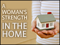 A Woman's Strength in the Home