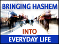 Bringing Hashem Into Everyday Life