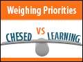 Weighing Priorities: Chesed vs Learning