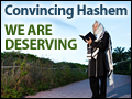 Convincing Hashem We Are Deserving