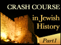Crash Course in Jewish History: Part One