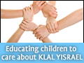 Educating Children to Care About Klal Yisrael