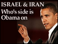 Israel and Iran - Who's Side is Obama On?