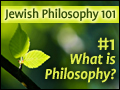 Jewish Philosophy 101: #1 What is Philosophy?