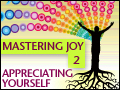 Mastering Joy Pt. 2: Appreciating Yourself