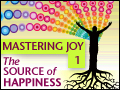 Mastering Joy Pt. 1: The Source of Happiness