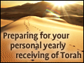 Preparing for Your Personal Yearly Receiving of Torah