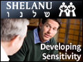 Shelanu: Developing Sensitivity