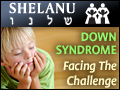 Shelanu: Down Syndrome -Facing The Challenge