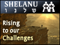 Shelanu: Rising to Our Challenges