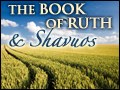 The Book of Ruth & Shavuos