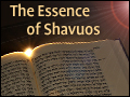 The Essence of Shavuos