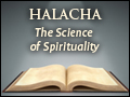 Halacha: The Science of Spirituality
