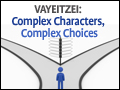 Vayeitzei: Complex Characters, Complex Choices