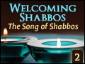 Welcoming Shabbos #2: The Song of Shabbos