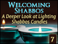 Welcoming Shabbos #7: A Deeper Look at Lighting Shabbos Candles