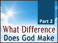 What Difference Does God Make - Part 2