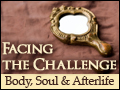 Facing the Challenge: Body, Soul and Afterlife