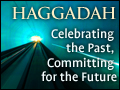 Haggadah: Celebrating the Past, Committing for the Future