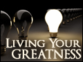 Living Your Greatness