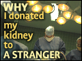 Why I Donated My Kidney To A Stranger