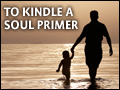 To Kindle a Soul Primer