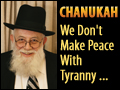 Chanukah: We Don't Make Peace With Tyranny