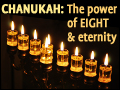 Chanukah: The Power of Eight and Eternity