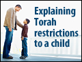 Explaining Torah Restrictions to a Child