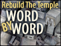 Rebuilding The Temple- Word By Word