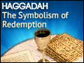 Haggadah: The Symbolism of Redemption