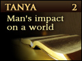 Tanya: Man's Impact On A World