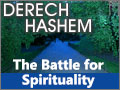Derech Hashem: The Battle to Attain Spirituality