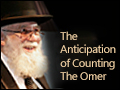 The Anticipation of Counting the Omer