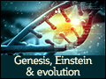 Genesis, Einstein & Evolution