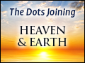 The Dots Joining Heaven and Earth