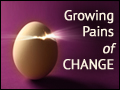 Growing Pains of Change