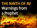 The Ninth of Av: Warnings From a Prophet