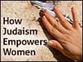 How Judaism Empowers Women