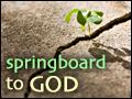 Springboard to God
