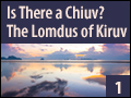 Is There a Chiuv? - The Lomdus of Kiruv #1