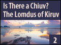 Is There A Chiuv? The Lomdus Of Kiruv 2