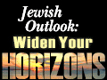 Jewish Outlook: Widen Your Horizons
