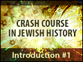 Crash Course in Jewish History - Introduction #1