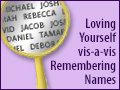 Loving Yourself vis-a-vis Remembering Names