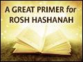 A Great Primer for Rosh Hashanah