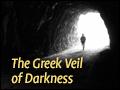 The Greek Veil of Darkness