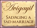 Avigayil - Salvaging a Sad Marriage