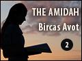 The Amidah: Bircas Avot